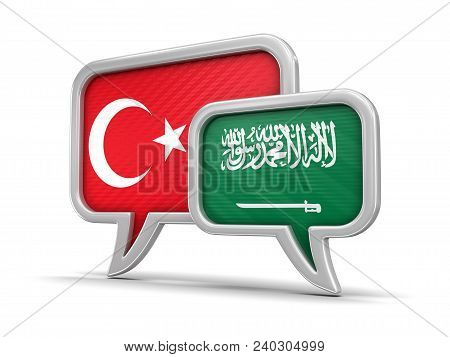 3d Illustration. Speech Bubbles With Turkey, Saudi Arabia Flags. Image With Clipping Path
