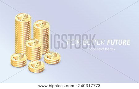 Bitcoin Growth Concept. Stacks Of Gold Coins Like Income Graph With Bitcoin. Money Icon In Isometric