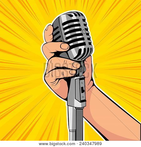 Hand Hold Microphone Cartoon Vector Illustration. Retro Poster Comimc Book Performance. Entertainmen