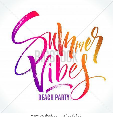 Summer Vibes Beach Party Lettering Background In Bright Colors. Brush Painted Letters, Template For