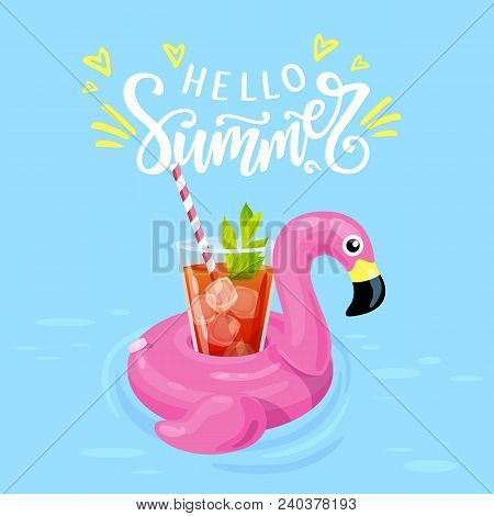 Hello Summer Hand Written Lettering. Vector Illustration With Summer Cocktail And Inflatable Flaming