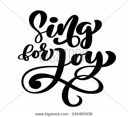 Hand lettering Sing for joy. Biblical background. Christian poster. Proverbs. Scripture Card, Vector illustration isolated on white background. poster