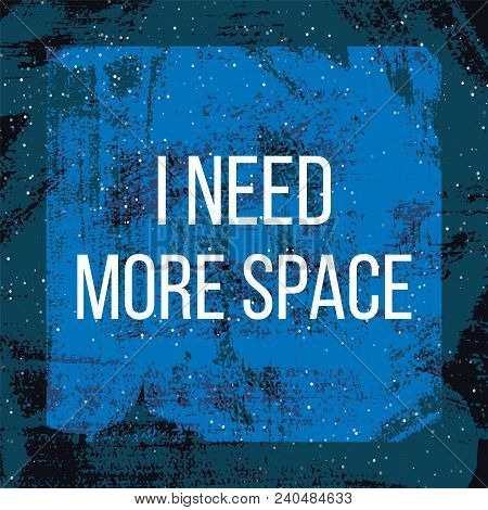 Need More Space Poster Vector Illustration Space Background