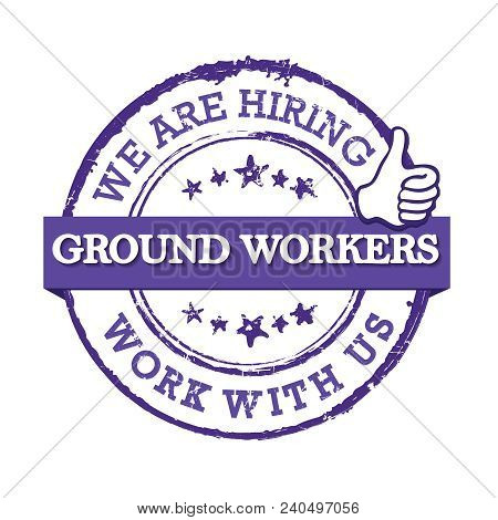 We Are Hiring Ground Workers - Stamp / Label / Sticker For Print Designed For Recruitment Agencies /