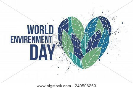 Heart Made Of Blue And Green Leaves And World Environment Day Lettering Written With Elegant Calligr