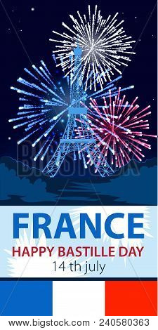 Vector Illustration, Card, Banner Or Poster For The French National Day.happy Bastille Day. 14 July