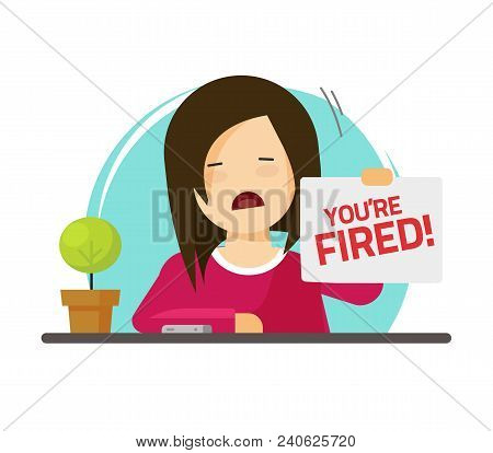 Fired From Job Vector Illustration, Flat Cartoon Sad Person On Work With You Are Fired Notice On Pap