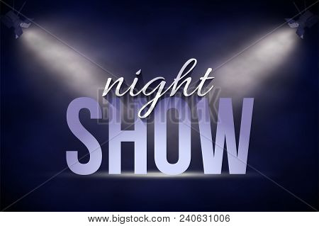 Announcement Banner Template. Vector Night Show Text On Stage Background Under Blue Spot Lights