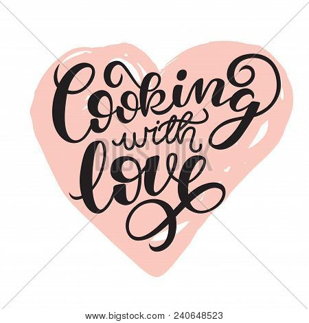 Cooking With Love Handwritten  Card. Printable Quote Template. Calligraphy Hand Written Phrases And
