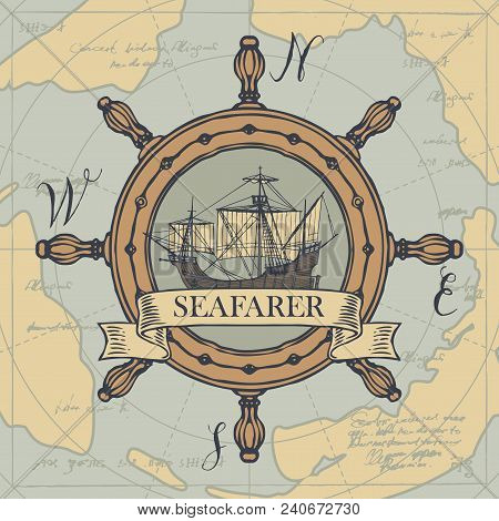 Retro Banner With The Helm, Vintage Sailing Yacht And The Word Seafarer. Vector Illustration On The