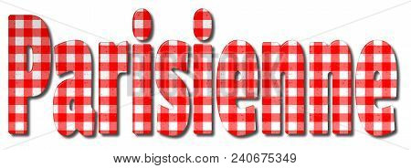 Parisienne Red And White Gingham Patterned 3d Illustration Word With A Bevel Effect On An Isolated W