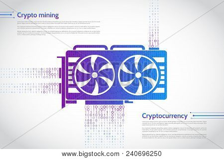 Abstract Mine Concept With Video Card. Gpu Mining Digital Money. Farm Cryptocurrency