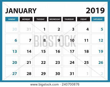 Desk Calendar For January 2019 Template, Printable Calendar, Planner Design Template,  Week Starts O