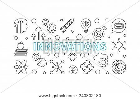 Innovations Vector Horizontal Illustration Or Banner Made Of Innovation Technology Outline Icons