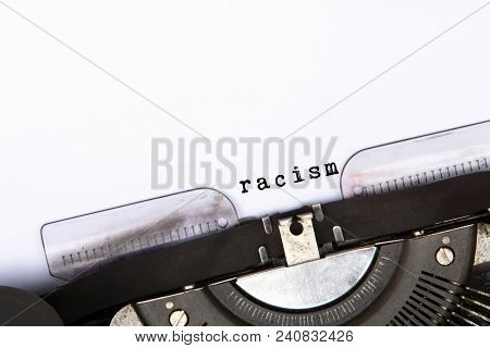 Racism Text Typed On Vintage Typewriter Copy Scape