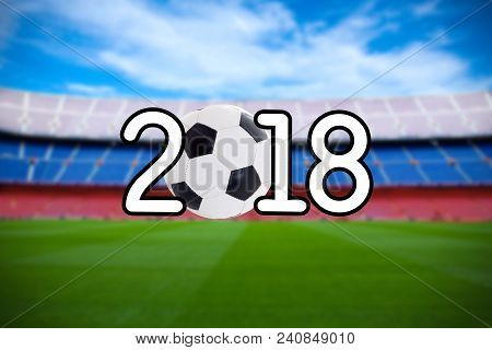 Football 2018 Background - Blurred Soccer Field On The Modern Stadium