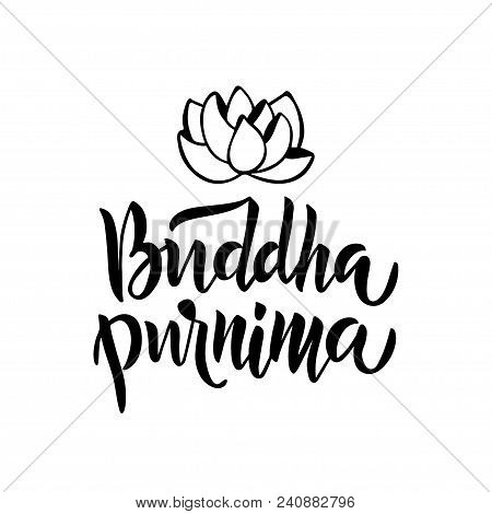 Buddha Purnima - Handwritten Modern Lettering With Lotus Flower. Template For Postcard Or Invitation