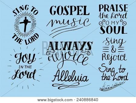 Set Of 8 Hand Lettering Christian Quotes Sing To The Lord. Alleluia. Always Rejoice. Praise O My Sou
