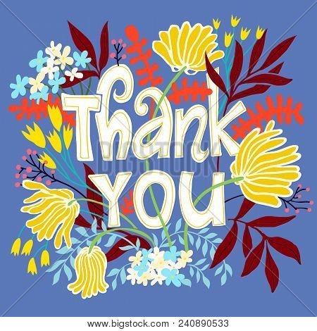 Thank You Card With Lettering And Flowers. Vector Floral Illustration With Words Thank You. Colorful