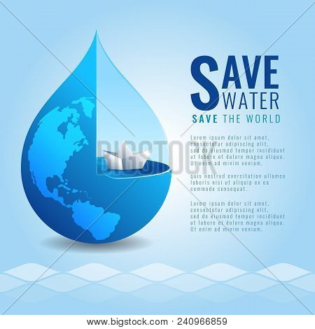 Save Water Save The World Concept With Paper Boat In Drop Water And Earth Map Texture On Abstract Wa