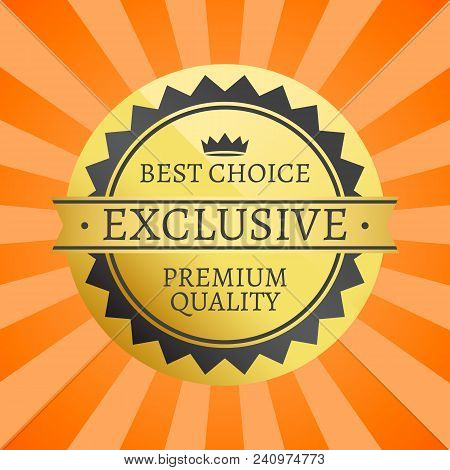 Best Choice Exclusive Premium Quality Label Decorated By Crown, Gold Round Seal With Black Triangles