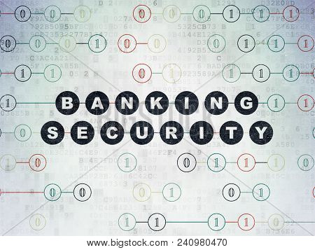 Safety Concept: Painted Black Text Banking Security On Digital Data Paper Background With Binary Cod