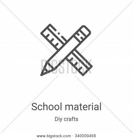 school material icon isolated on white background from diy crafts collection. school material icon t