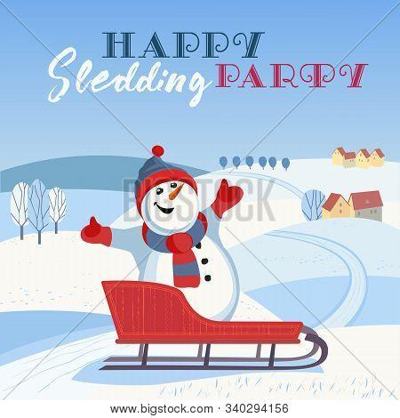 Happy Sledding Party Invitation Vector Template. Cheerful Snowman In Sled Cute Cartoon. Winter Park