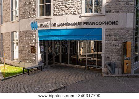 Quebec City, Ca - 5 October 2019: Entrance Of The Musee De L Amerique Francophone