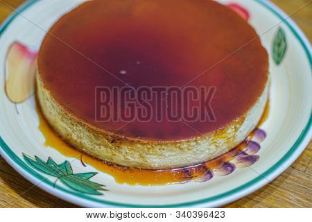 Homemade Caramel Flan Just Baked And Placed On A Plate