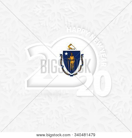 Happy New Year 2020 With Flag Of Us State Massachusetts On Snowflake Background. Greeting Massachuse