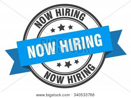 Now Hiring Label. Now Hiring Blue Band Sign. Now Hiring