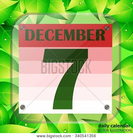 December 7 Icon. Calendar Date For Planning Important Day With Green Leaves. December 7th. Banner Fo