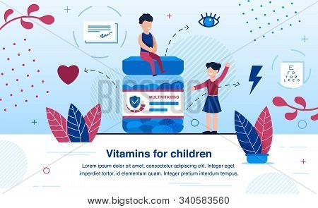 Multivitamins And Minerals For Children Growth, Healthy Heart And Sight Development Trendy Flat Vect