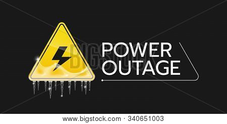 The Banner Of A Power Cut With A Warning Sign That Is Covered With Ice And Icicles The One Is On The