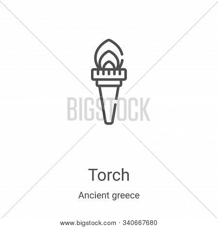 torch icon isolated on white background from ancient greece collection. torch icon trendy and modern