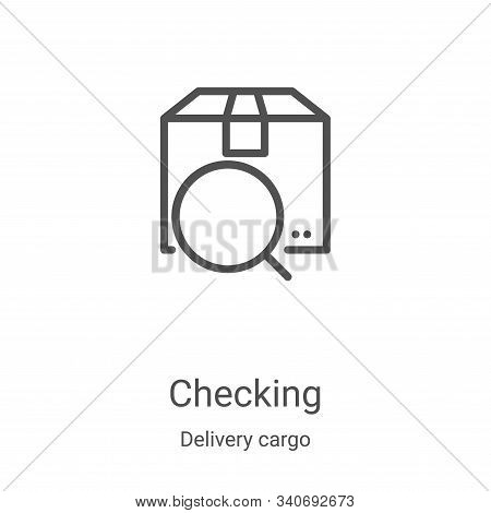 checking icon isolated on white background from delivery cargo collection. checking icon trendy and