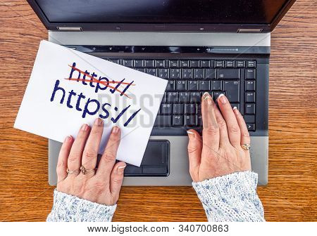 Woman Hands On Laptop And Https, Crossed Out Http On Paper Sheet