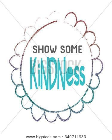Show Some Kindness In Flower Outlined With Glitter. Kindness Word Is A Trendy Turquoise Aqua Color F