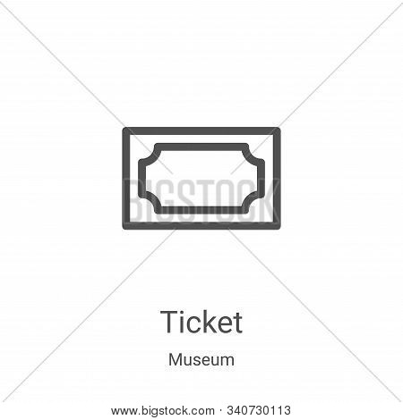 ticket icon isolated on white background from museum collection. ticket icon trendy and modern ticke