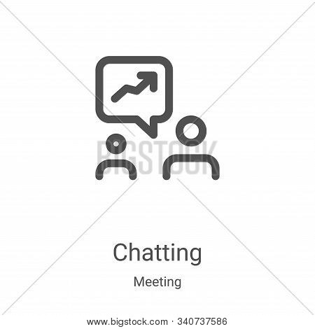 chatting icon isolated on white background from meeting collection. chatting icon trendy and modern