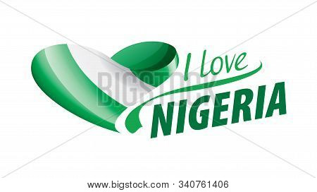 The National Flag Of The Nigeria And The Inscription I Love Nigeria Vector Illustration
