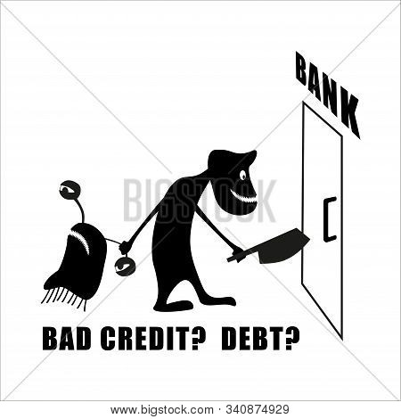 An Evil Banker With An Ax Drags The Debtor To The Bank. Bad Credit? Interest Loan. Funny Cute Silhou
