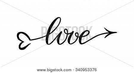 The Word Love Hand-drawn Lettering Love In The Form Of An Arrow. Vector Lettering Typography Word Lo