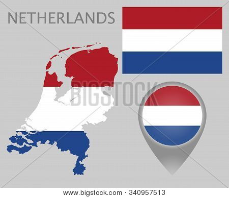 Colorful Flag, Map Pointer And Map Of Netherlands In The Colors Of The Netherlands Flag. High Detail