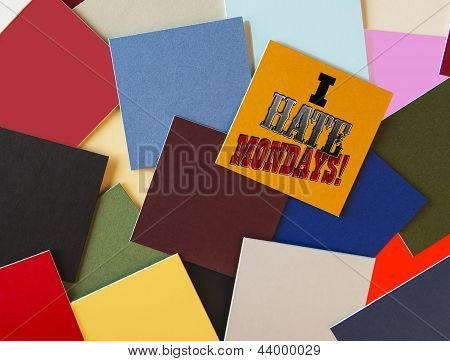 I Hate Monday! For Business, Teaching, Office & Workers Everywhere!