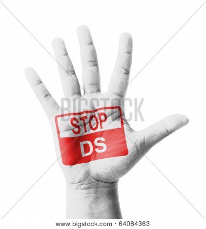 Open hand raised Stop DS (Down syndrome) sign painted multi purpose concept - isolated on white background poster