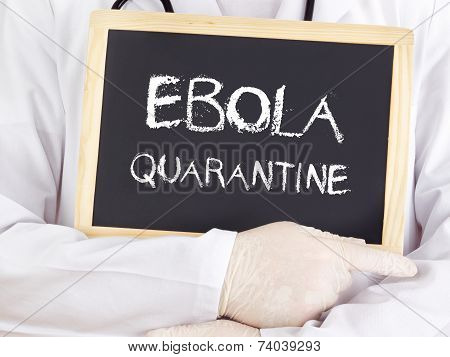 Doctor Shows Information: Ebola Quarantine