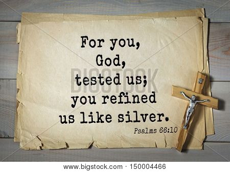 TOP-1000.  Bible verses from Psalms.For you, God, tested us; you refined us like silver.