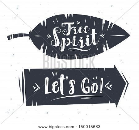 Free spirit and lets go. Lettering with arrow and plumelet. Modern calligraphy style set. Vector stock ilustration